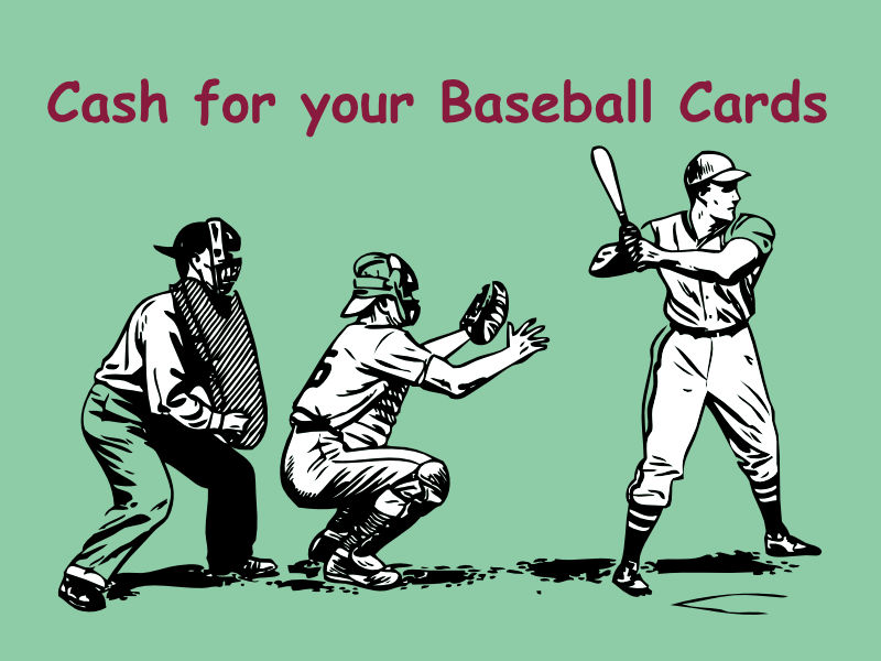 Cash for your Baseball Cards